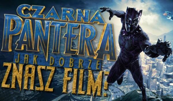 """Jak dobrze znasz film """"Czarna Pantera""""?"""