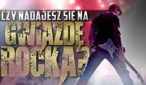 Czy nadajesz się na gwiazdę rocka?