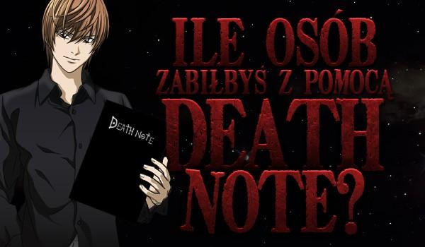 Ile osób zabiłbyś z pomocą Death Note?