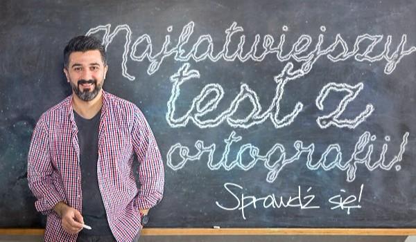 Najłatwiejszy test z ortografii!