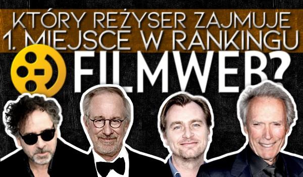 Czy zgadniesz, który reżyser jest na 1 miejscu w rankingu Filmweb?