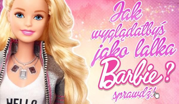 Jak wyglądałbyś, jako lalka Barbie?