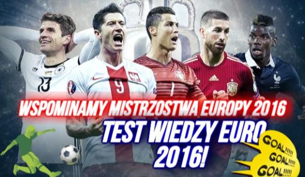 Wspominamy Mistrzostwa Europy 2016 – test wiedzy o Euro 2016!