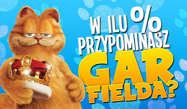 W ilu % przypominasz Garfielda?