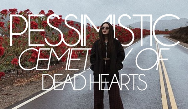 Pessimistic cemetery of dead hearts