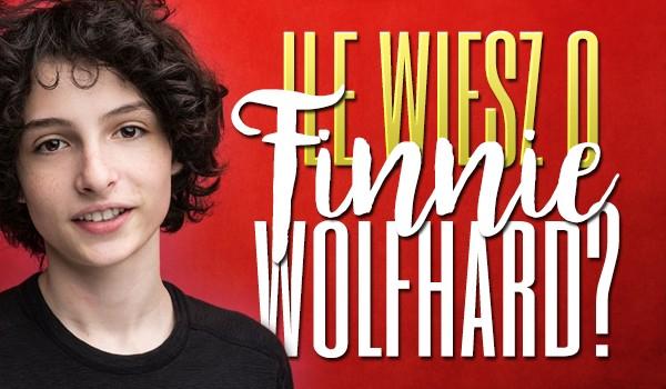 Ile wiesz o Finnie Wolfhard?