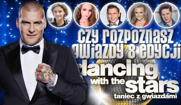 """Rozpoznasz gwiazdy 8. edycji """"Dancing with the stars. Taniec z Gwiazdami""""?"""