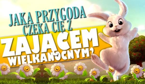 Jaka przygoda czeka Cię z Zającem Wielkanocnym?