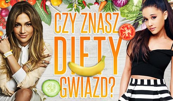 Czy znasz diety gwiazd?