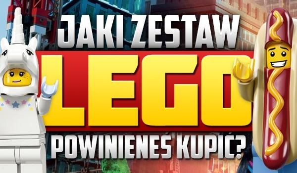 Jaki zestaw LEGO powinieneś sobie kupić?