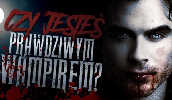 Czy jesteś prawdziwym wampirem?
