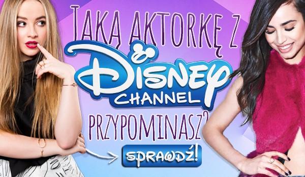 Jaką aktorkę z Disney Channel przypominasz?