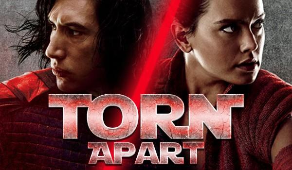 Torn apart. [Rey & Kylo Ren]