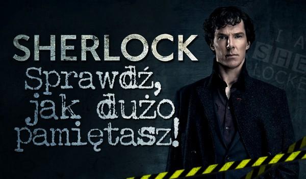 """""""Sherlock"""" – ile pamiętasz?"""