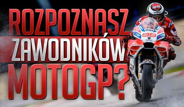 Rozpoznasz zawodników Moto GP?