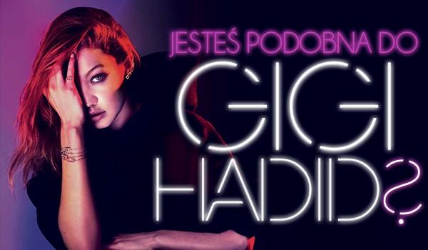 Czy jesteś podobna do Gigi Hadid?