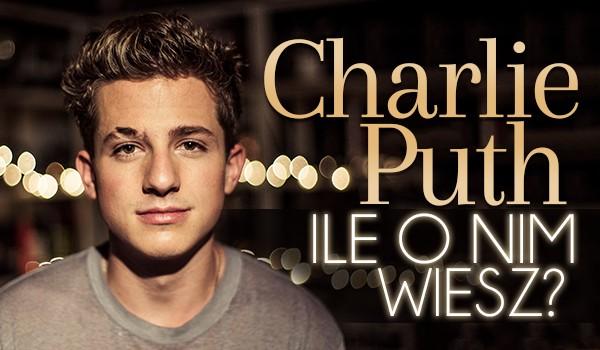 Charlie Puth – Ile o nim wiesz?