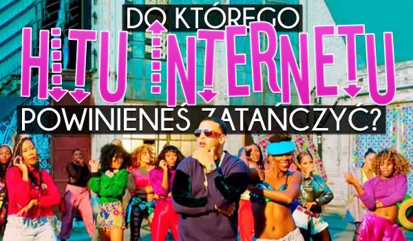 Do którego hitu internetu powinieneś zatańczyć?