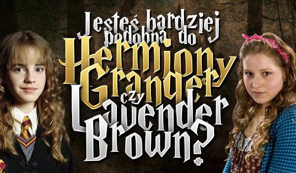Jesteś bardziej podobna do Hermiony Granger czy Lavender Brown?
