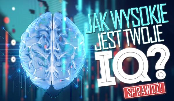 Jak wysokie jest Twoje IQ?