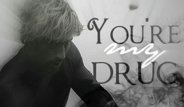 You're My Drug