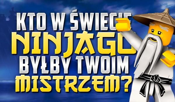 """Kto w świecie """"Lego Ninjago"""" byłby Twoim mistrzem?"""