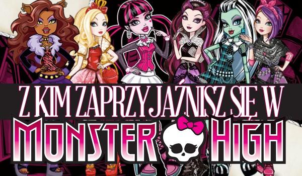 Z kim zaprzyjaźnisz się w Monster High?