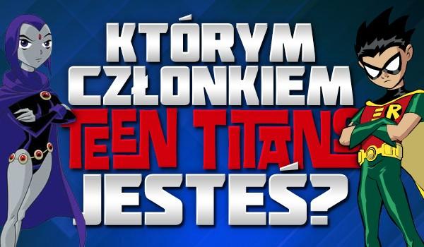 """Którym członkiem """"Teen Titans"""" jesteś?"""