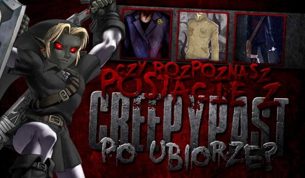 Czy rozpoznasz postacie z Creepypast po ubiorze?
