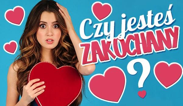 Czy jesteś zakochany?