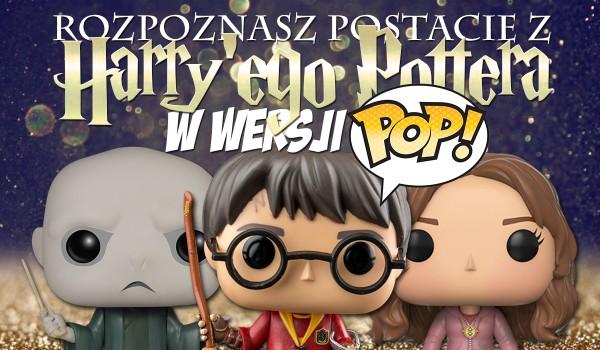 """Czy uda Ci się rozpoznać postacie z """"Harry'ego Pottera"""" w wersji pop?"""
