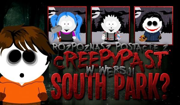 """Czy rozpoznasz postacie z Creepypast w wersji """"South Park""""?"""