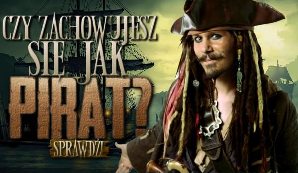 Czy zachowujesz się jak pirat?