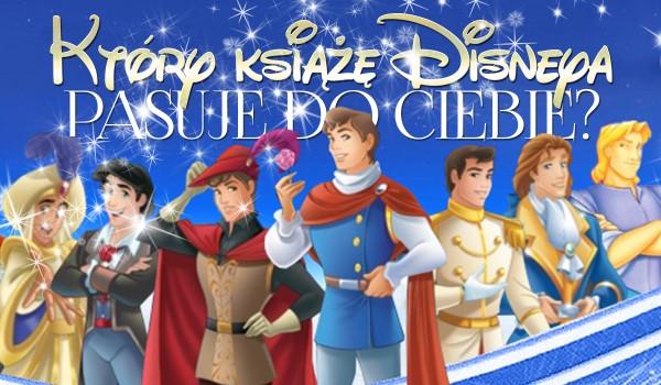 Który książę Disneya do Ciebie pasuje?