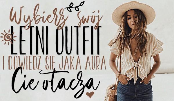 Wybierz swój letni outfit, a my powiemy Ci jaka aura Cię otacza!