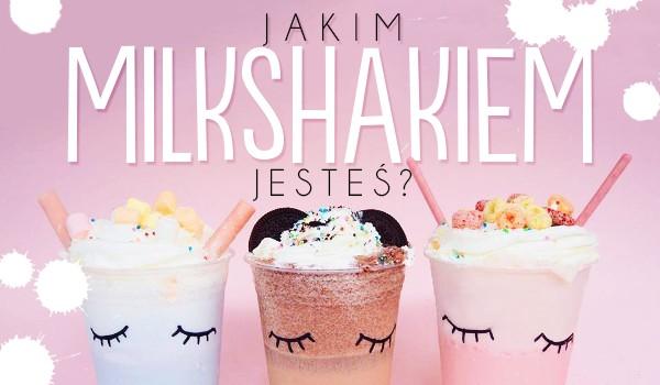 Jakim milkshakem jesteś?