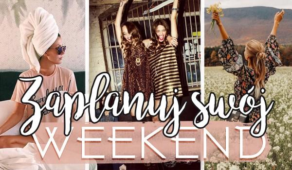 Zaplanuj swój weekend!