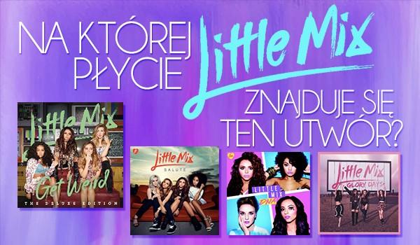 Na której płycie Little Mix znajduje się ta piosenka?
