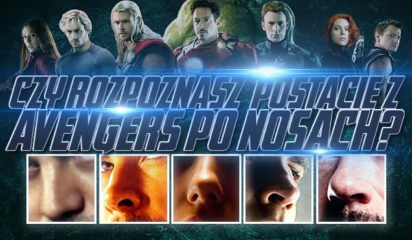 """Czy rozpoznasz postacie z """"Avengers"""" po nosach?"""