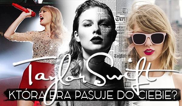Która era Taylor Swift do Ciebie pasuje?