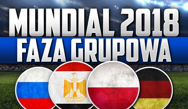 Mundial 2018 – faza grupowa!