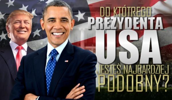 Do jakiego byłego prezydenta USA jesteś najbardziej podobny?