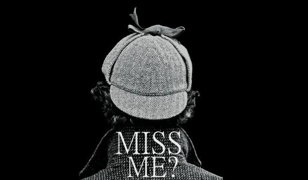 Miss me? #1