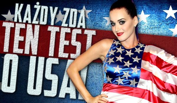 Każdy zda ten test o USA!