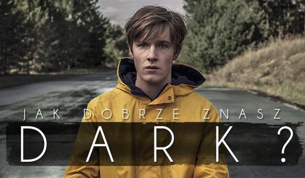 """Jak dobrze znasz serial """"Dark""""?"""