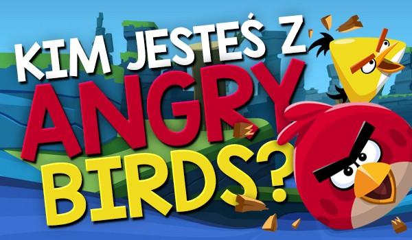 Kim jesteś z Angry Birds?