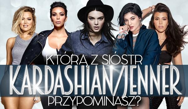 Którą z sióstr Kardashian/Jenner jesteś?