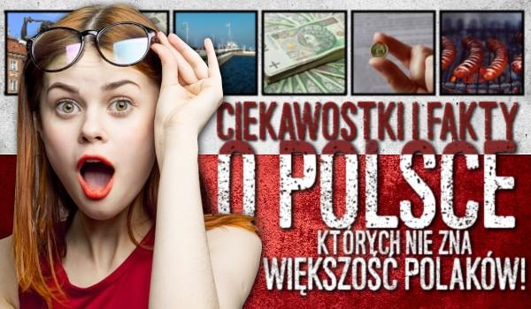 Ciekawostki i fakty o Polsce, których nie zna większość Polaków! Na 95% Ty też tego nie wiedziałeś!