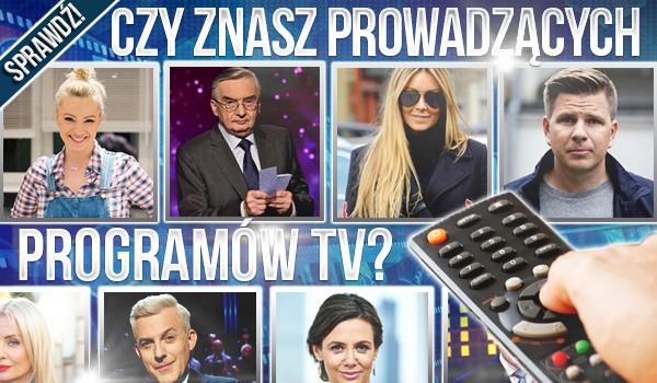 Czy znasz prowadzących programów telewizyjnych?