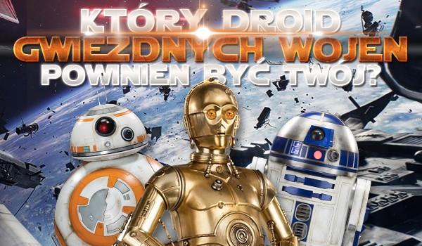 """Który droid z """"Gwiezdnych Wojen"""" powinien być Twój?"""